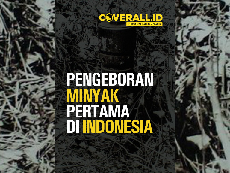 Pengeboran Minyak Pertama di Indonesia Sejarah Pertambangan